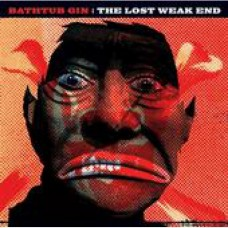 BATHTUB GIN - The Lost Weak End LP